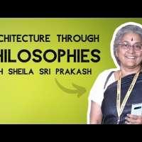Understanding architecture through the philosophies of Sheila Sri Prakash