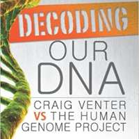 Decoding Our DNA: Craig Venter Vs the Human Genome Project