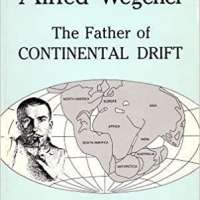 Alfred Wegener: The Father of Continental Drift