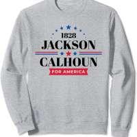 Andrew Jackson 1828 Campaign Sweatshirt
