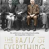 The Basis of Everything: Rutherford, Oliphant and the Making of the Atomic Bomb