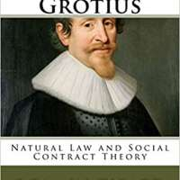 Hugo Grotius: Natural Law and Social Contract Theory