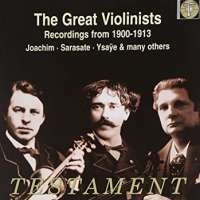 The Great Violinists: Recordings from 1900-1913