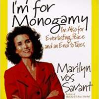 Of Course I'm for Monogamy: I'm Also for Everlasting Peace and an End to Taxes