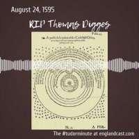 Tudor Minute August 24: RIP Thomas Digges