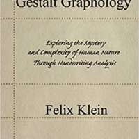 Gestalt Graphology: Exploring the Mystery and Complexity of Human Nature Through Handwriting Analysis