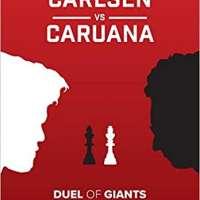 Carlsen vs. Caruana: Duel of Giants