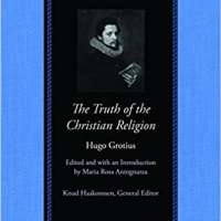 The Truth of the Christian Religion with Jean Le Clerc's Notes and Additions