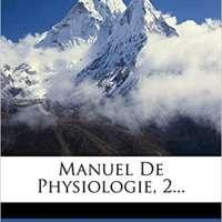 Manuel De Physiologie, Volume 2
