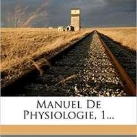 Manuel de Physiologie, Volume 1