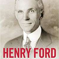 Henry Ford - Auto Tycoon: Insight and Analysis into the Man Behind the American Auto Industry