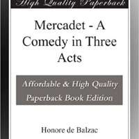 Mercadet: A Comedy In Three Acts