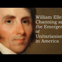 William Ellery Channing and the Emergence of Unitarianism in America