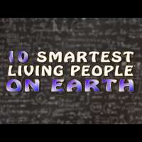 10 Smartest Living People on Earth