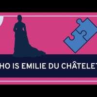 Philosophy: Émilie du Châtelet, Part 1