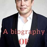 ELON MUSK : a biography: Zero To billionaire