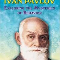 Ivan Pavlov: Exploring the Mysteries of Behavior