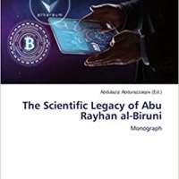 The Scientific Legacy of Abu Rayhan al-Biruni: Monograph