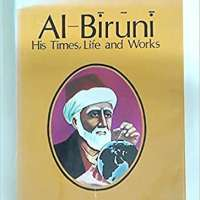 Al-Biruni: His Times, Life and Works
