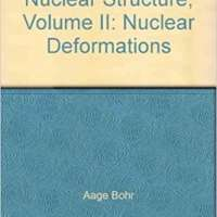 Nuclear Structure, Volume II: Nuclear Deformations