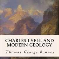 Charles Lyell and Modern Geology