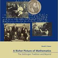 A Richer Picture of Mathematics: The Göttingen Tradition and Beyond