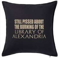 Pissed About The Library of Alexandria Throw Pillow